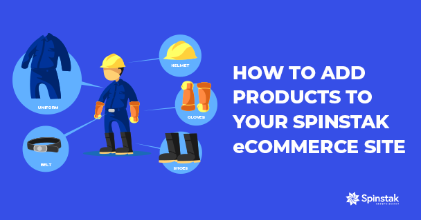 How to Add Products to Your eCommerce Site Featured Image