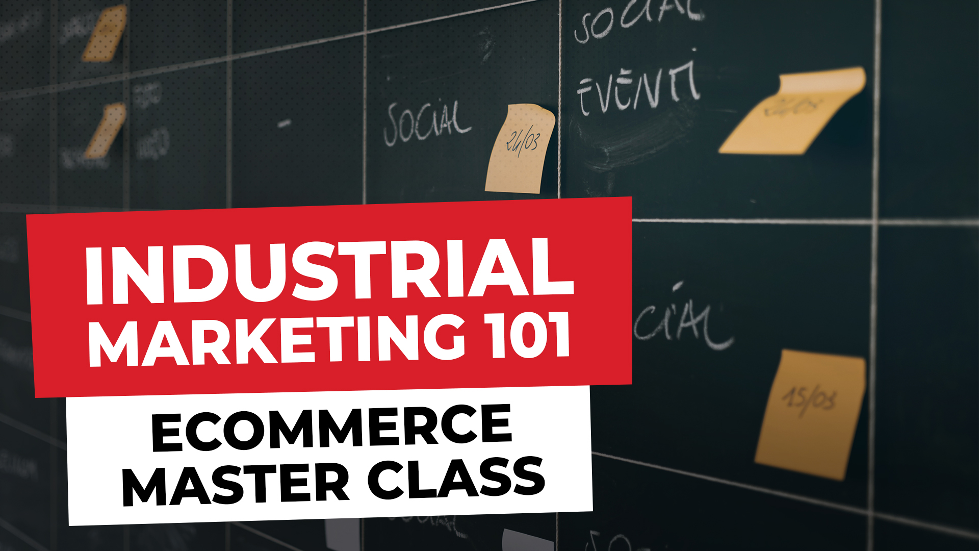 Episode 17: Introducing Industrial Marketing 101 - eCommerce Master Class